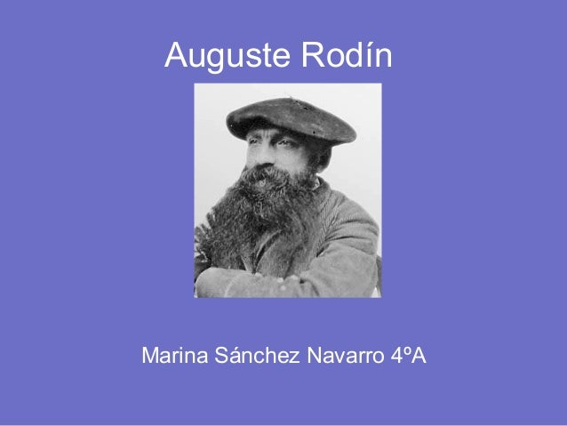 Auguste Rodín  Marina Sánchez Navarro 4ºA