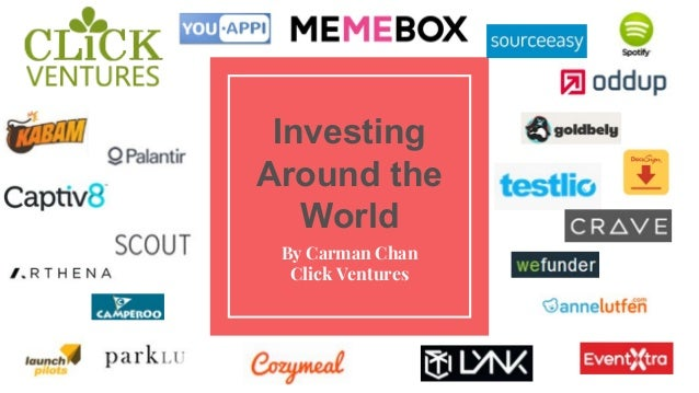 Investing Around the World By Carman Chan Click Ventures
