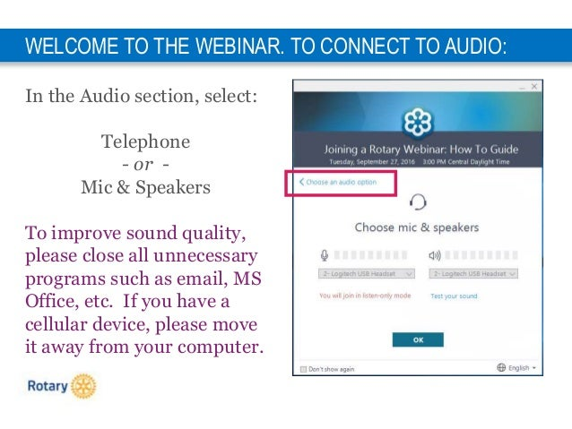 1 WELCOME TO THE WEBINAR. TO CONNECT TO AUDIO: In the Audio section, select: Telephone - or - Mic & Speakers To improve so...