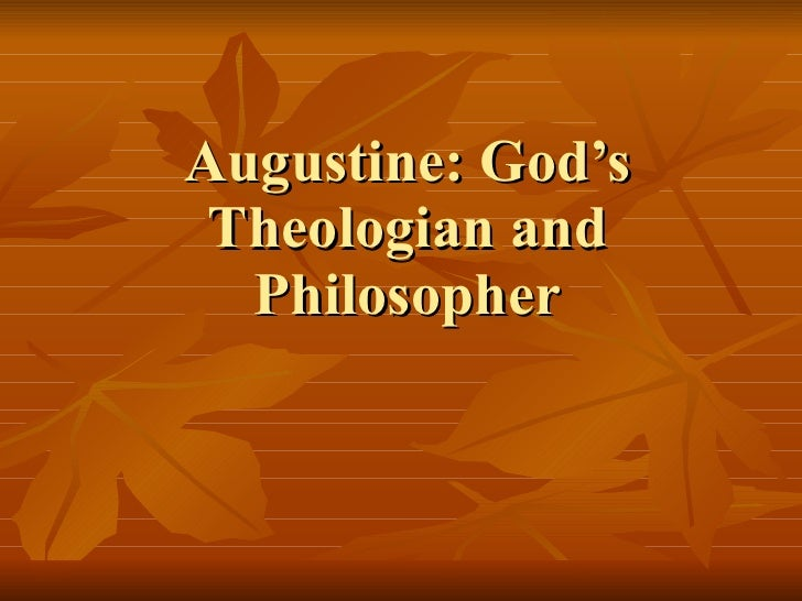 Augustine: God's Theologian and Philosopher