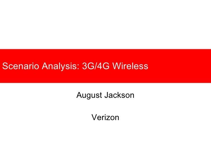 Scenario Analysis: 3G/4G Wireless August Jackson Verizon