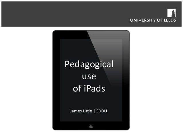 Pedagogical use of iPads James Little | SDDU