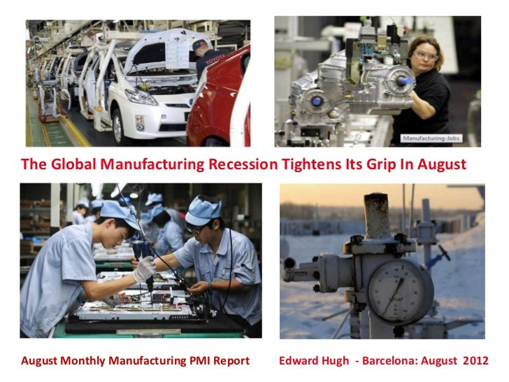 The Global Manufacturing Recession Tightens Its Grip In AugustAugust Monthly Manufacturing PMI Report   Edward Hugh - Barc...
