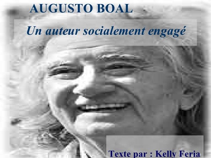 AUGUSTO BOAL   Un auteur socialement engagé Texte par : Kelly Feria