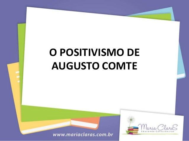 O POSITIVISMO DE AUGUSTO COMTE