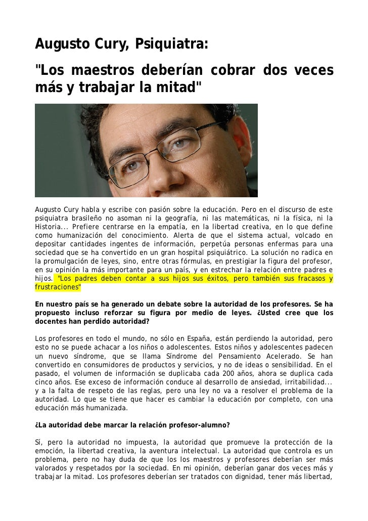 """Augusto Cury, Psiquiatra: """"Los maestros deberían cobrar dos veces más y trabajar la mitad""""     Augusto Cury habla y escrib..."""