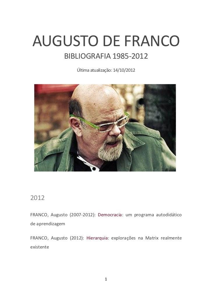 AUGUSTO DE FRANCO              BIBLIOGRAFIA 1985-2012                    Última atualização: 14/10/20122012FRANCO, Augusto...