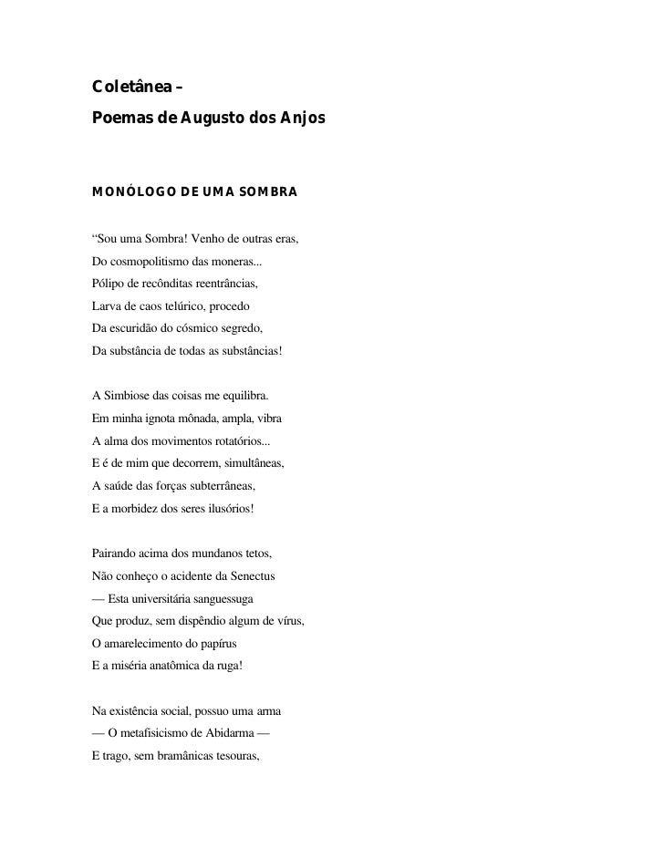 """Coletânea –Poemas de Augusto dos AnjosMONÓLOGO DE UMA SOMBRA""""Sou uma Sombra! Venho de outras eras,Do cosmopolitismo das mo..."""