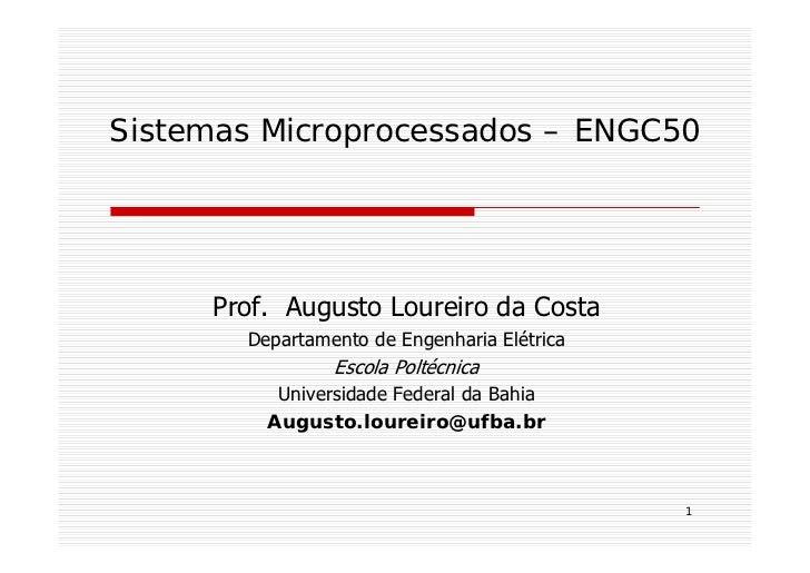 Sistemas Microprocessados – ENGC50     Prof. Augusto Loureiro da Costa       Departamento de Engenharia Elétrica          ...