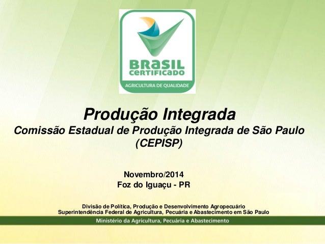 Divisão de Política, Produção e Desenvolvimento Agropecuário  Superintendência Federal de Agricultura, Pecuária e Abasteci...