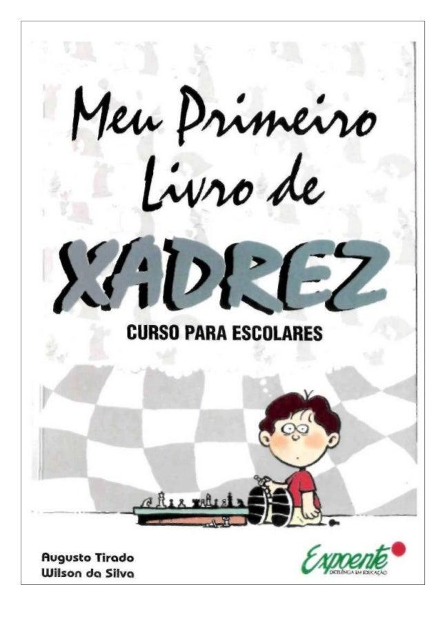 CONTRA-CAPA Neste livro os autores reúnem sua experiência no ensino do Xadrez em escolas, bibliotecas e cursos, utilizando...