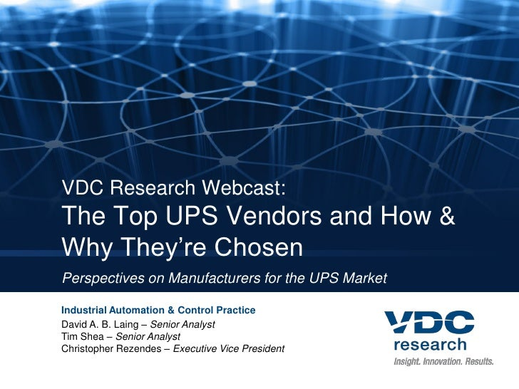 VDC Research Webcast: The Top UPS Vendors and How & Why They're Chosen Perspectives on Manufacturers for the UPS Market  I...