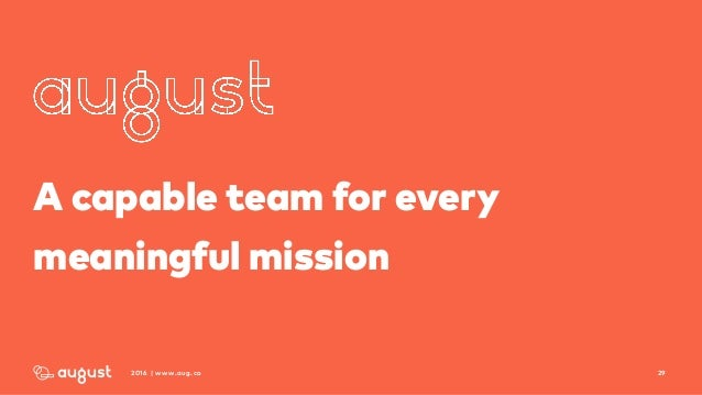 292016 | www.aug.co A capable team for every meaningful mission