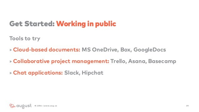 Get Started: Working in public Tools to try ‣ Cloud-based documents: MS OneDrive, Box, GoogleDocs ‣ Collaborative project ...