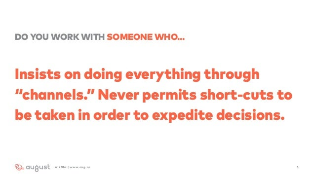 """DO YOU WORK WITH SOMEONE WHO… Insists on doing everything through """"channels."""" Never permits short-cuts to be taken in orde..."""