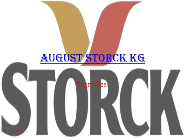 August Storck KGGizem Yücel07. Mai 2013 1