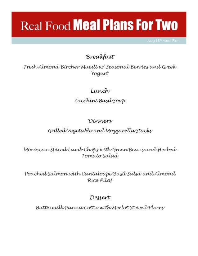 Real Food Meal Plans For Two Aug 18th Meal Plan Breakfast Fresh Almond Bircher Muesli w/ Seasonal Berries and Greek Yogurt...