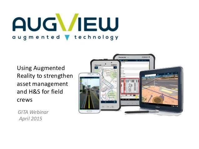 GITA Webinar April 2015 Using Augmented Reality to strengthen asset management and H&S for field crews
