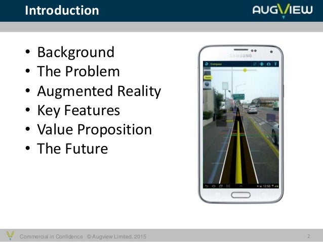 Commercial in Confidence © Augview Limited, 2015 Introduction 2 • Background • The Problem • Augmented Reality • Key Featu...