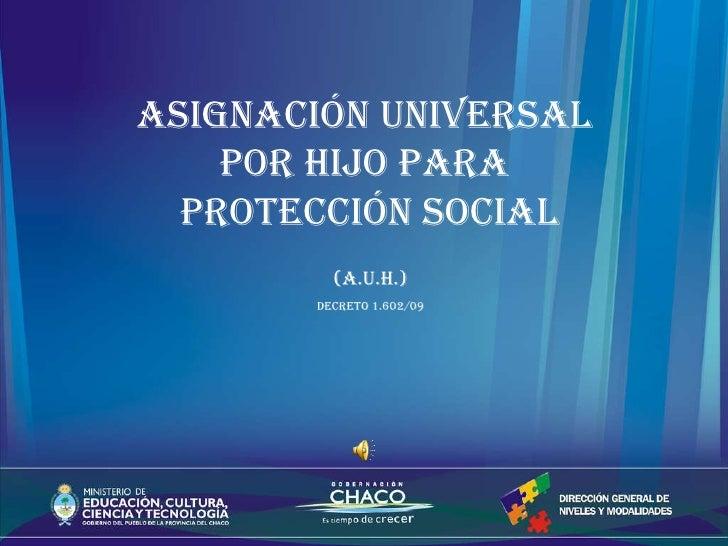 asignación universal  por hijo para  protección social (a.u.h.) Decreto 1.602/09