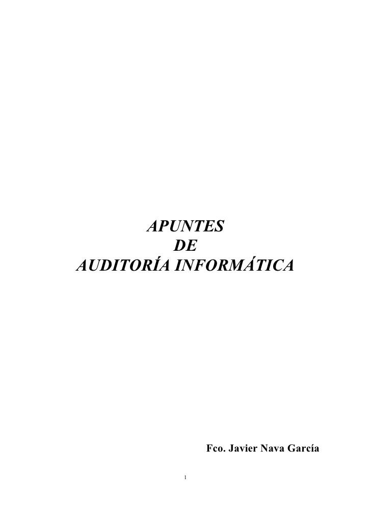 APUNTES          DEAUDITORÍA INFORMÁTICA              Fco. Javier Nava García          1