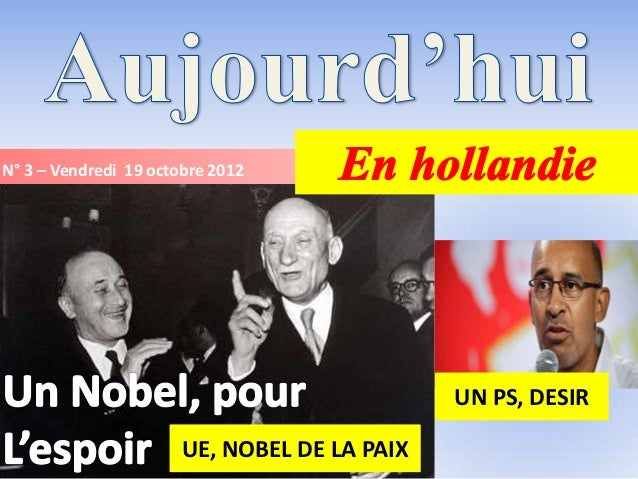 N° 3 – Vendredi 19 octobre 2012                                              UN PS, DESIR                       UE, NOBEL ...