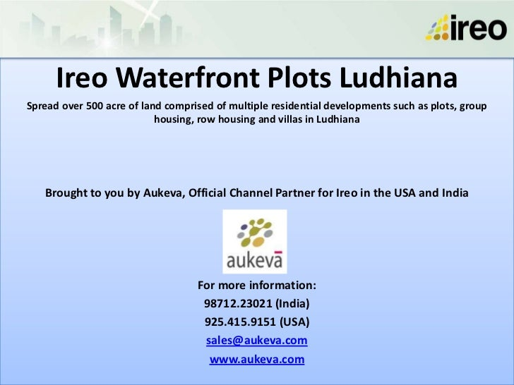 Ireo Waterfront Plots LudhianaSpread over 500 acre of land comprised of multiple residential developments such as plots, g...