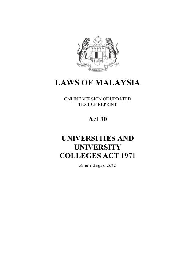 LAWS OF MALAYSIA ONLINE VERSION OF UPDATED      TEXT OF REPRINT          Act 30UNIVERSITIES AND   UNIVERSITYCOLLEGES ACT 1...