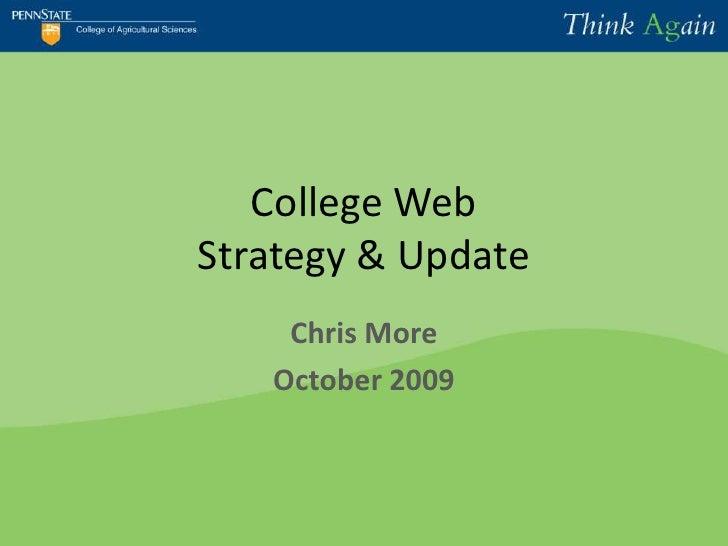 College WebStrategy & Update<br />Chris More<br />October 2009<br />