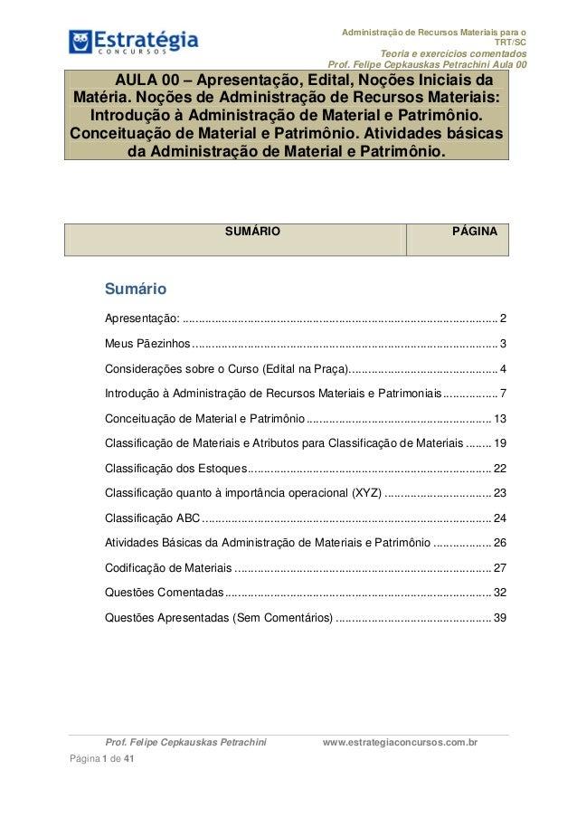Administração de Recursos Materiais para o TRT/SC  Teoria e exercícios comentados Prof. Felipe Cepkauskas Petrachini Aula ...
