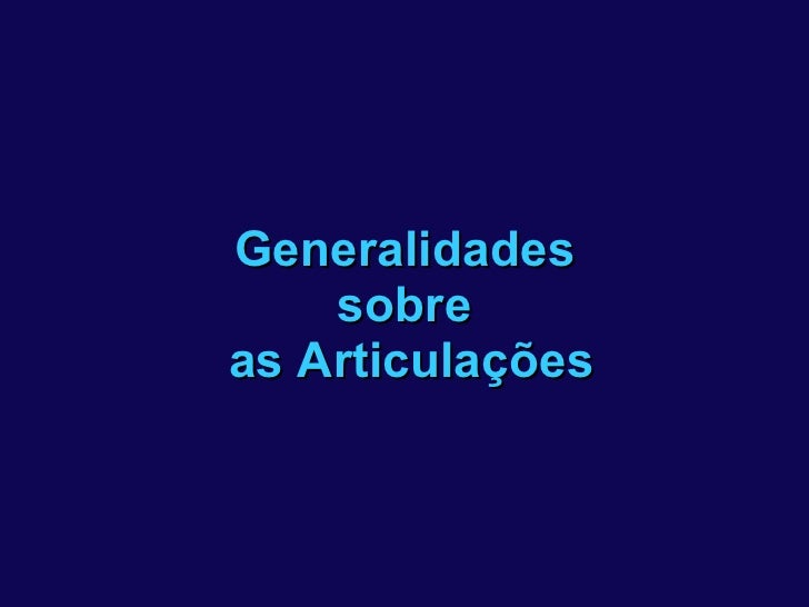 Generalidades  sobre  as Articulações