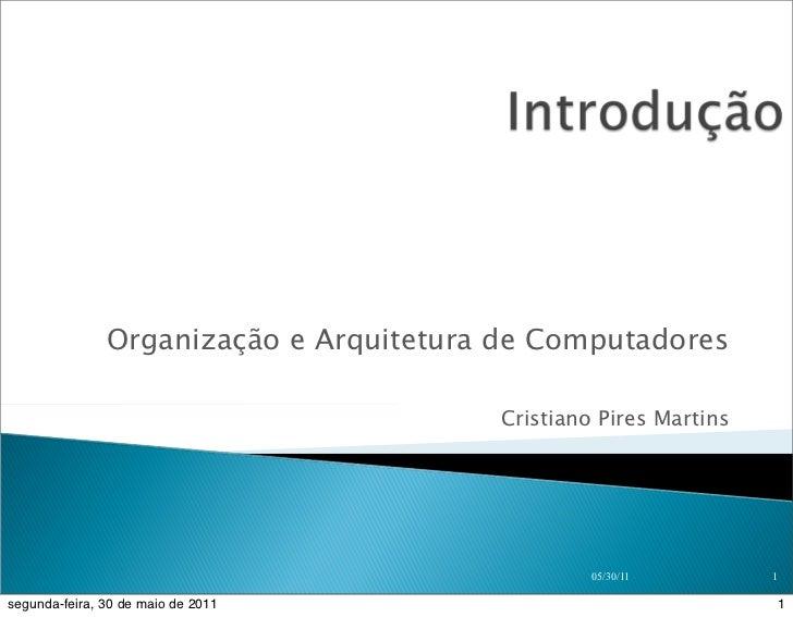 Organização e Arquitetura de Computadores                                        Cristiano Pires Martins                  ...