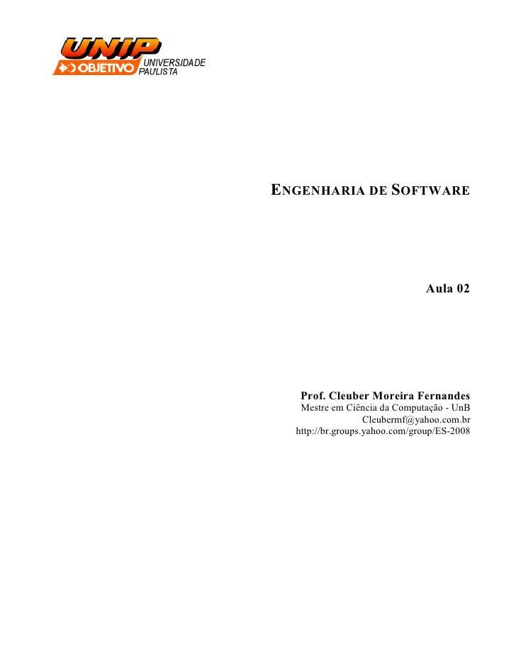 ENGENHARIA DE SOFTWARE                                    Aula 02        Prof. Cleuber Moreira Fernandes    Mestre em Ciên...