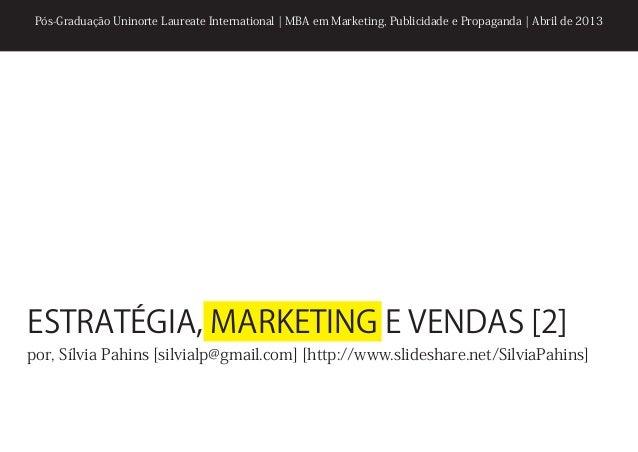 Pós-Graduação Uninorte Laureate International   MBA em Marketing, Publicidade e Propaganda   Abril de 2013ESTRATÉGIA, MARK...