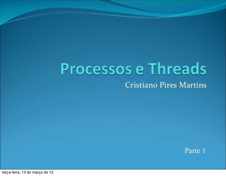 Cristiano Pires Martins                                                      Parte 1terça-feira, 13 de março de 12