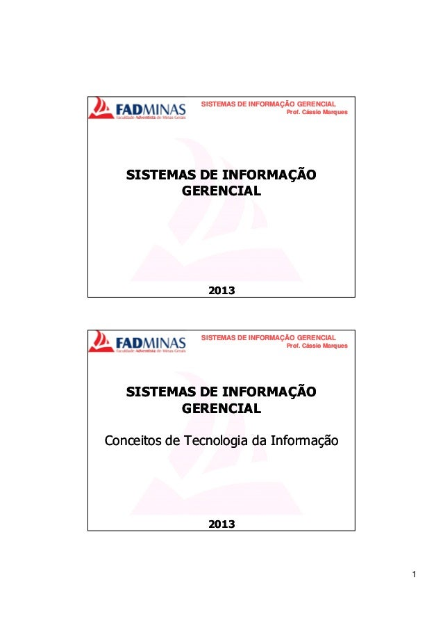 SISTEMAS DE INFORMAÇÃO GERENCIAL Prof. Cássio Marques  SISTEMAS DE INFORMAÇÃO GERENCIAL  2013  SISTEMAS DE INFORMAÇÃO GERE...