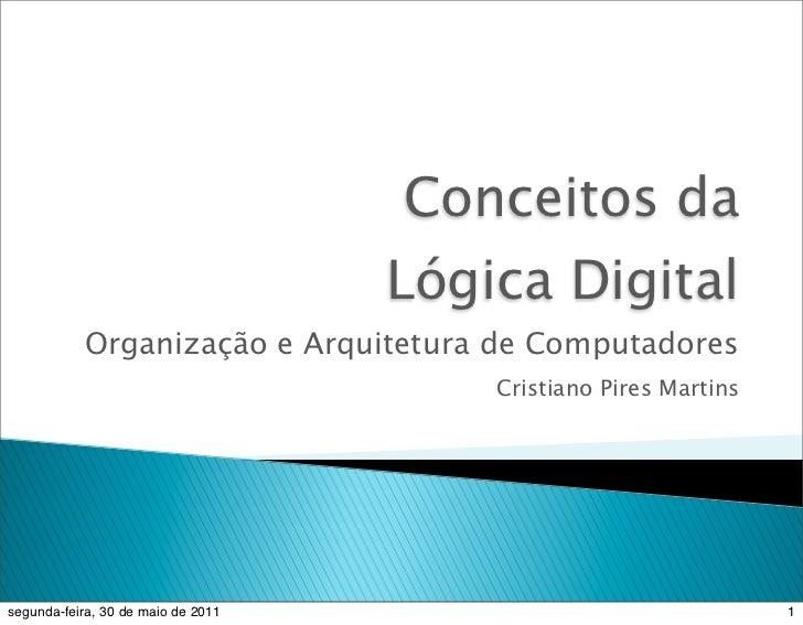 Conceitos da                                    Lógica Digital           Organização e Arquitetura de Computadores        ...