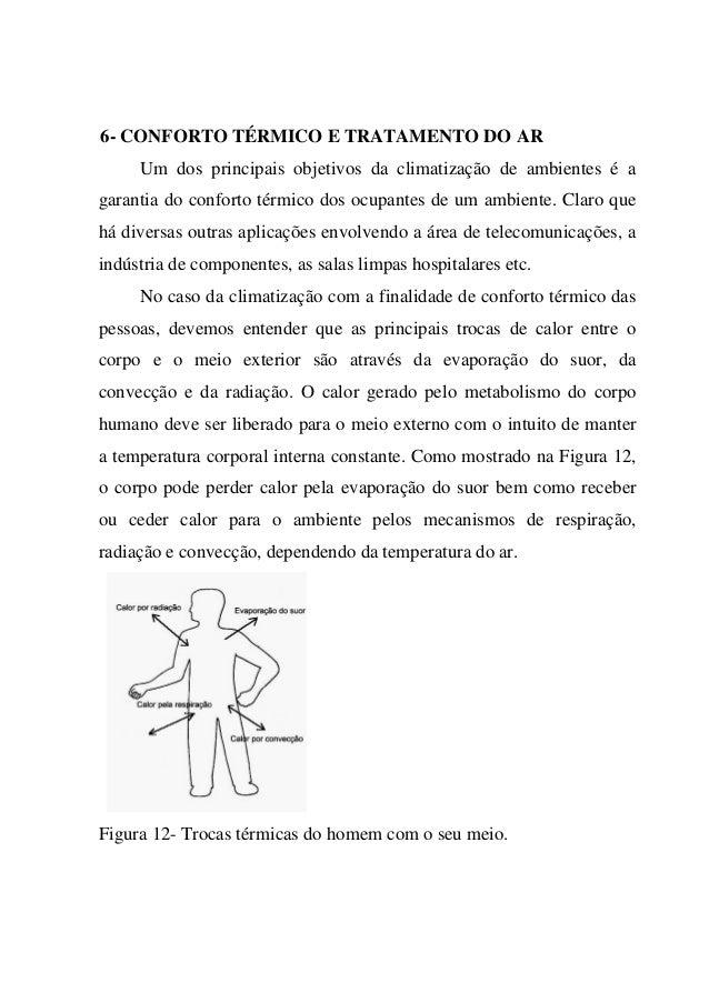 6- CONFORTO TÉRMICO E TRATAMENTO DO AR Um dos principais objetivos da climatização de ambientes é a garantia do conforto t...