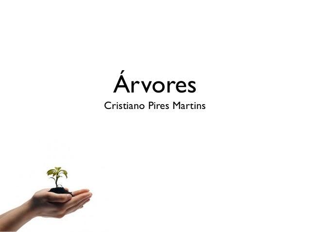ÁrvoresCristiano Pires Martins