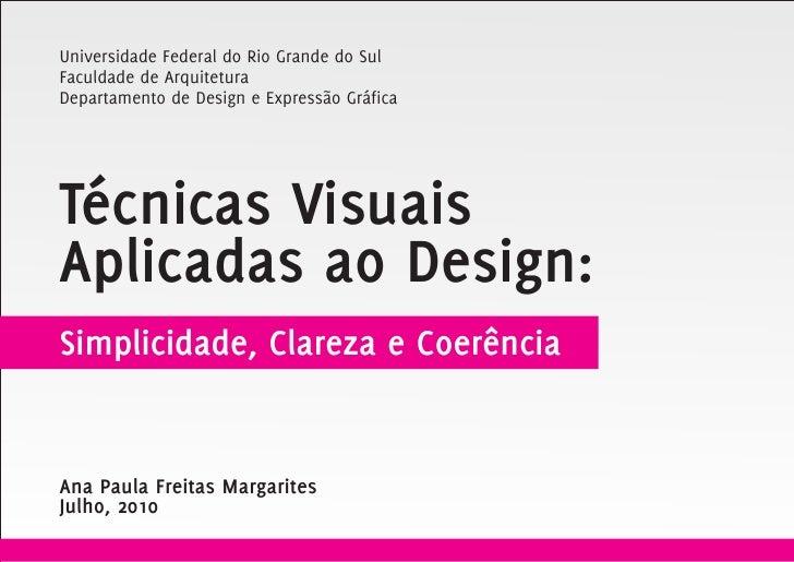 Universidade Federal do Rio Grande do Sul Faculdade de Arquitetura Departamento de Design e Expressão Gráfica     Técnicas...