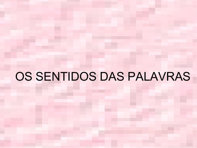 OS SENTIDOS DAS PALAVRAS
