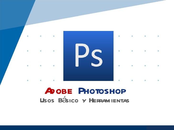 Adobe PhotoshopUsos Básico y Herramientas                             www.company.com