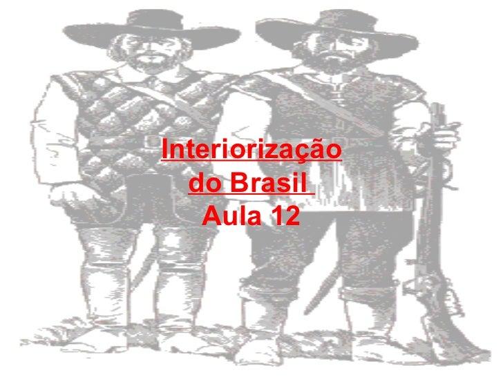 Interiorização do Brasil  Aula 12