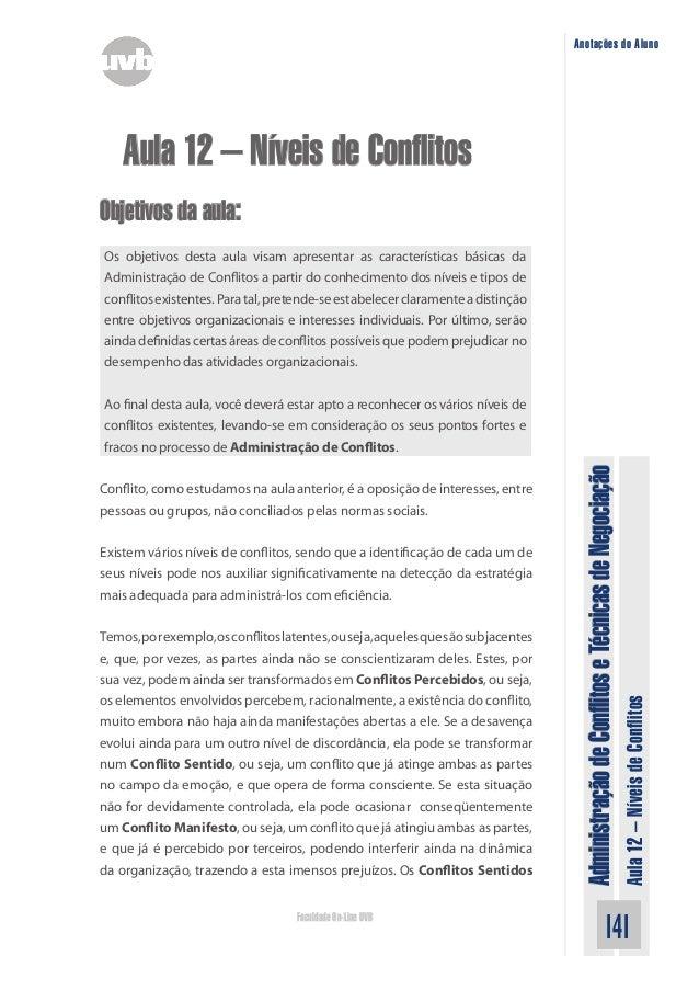 AdministraçãodeConflitoseTécnicasdeNegociação Aula12–NíveisdeConflitos 141Faculdade On-Line UVB Anotações do Aluno Aula 12...