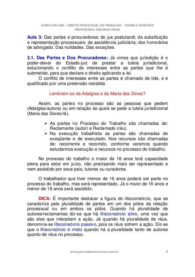 CURSO ON‐LINE – DIREITO PROCESSUAL DO TRABALHO – TEORIA E EXERCÍCIO PROFESSORA: DÉBORAH PAIVA www.pontodosconcursos.com.br...