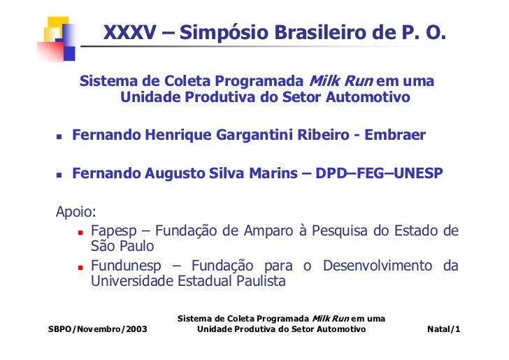 XXXV – Simpósio Brasileiro de P. O.       Sistema de Coleta Programada Milk Run em uma           Unidade Produtiva do Seto...