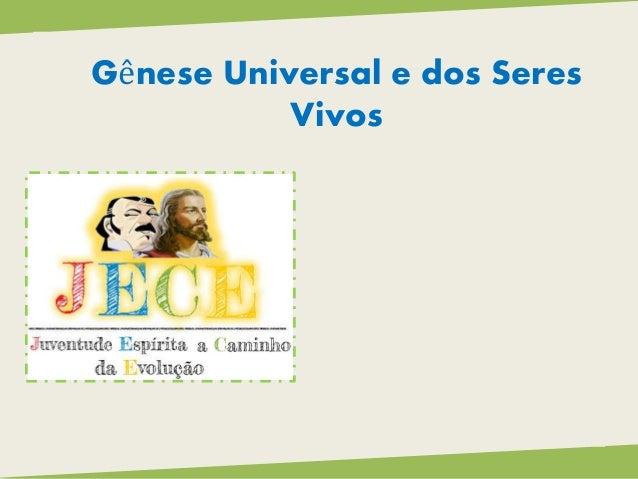 Gênese Universal e dos Seres Vivos