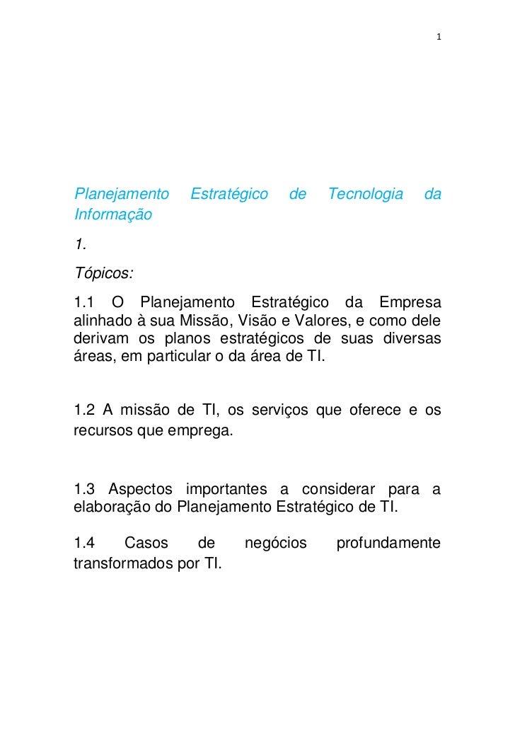 1Planejamento    Estratégico   de   Tecnologia   daInformação1.Tópicos:1.1 O Planejamento Estratégico da Empresaalinhado à...