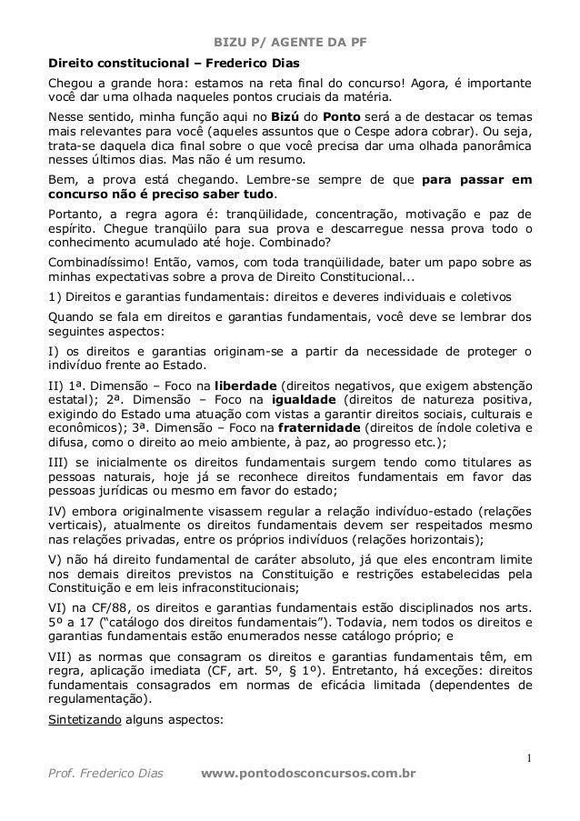 BIZU P/ AGENTE DA PF1Prof. Frederico Dias www.pontodosconcursos.com.brDireito constitucional – Frederico DiasChegou a gran...