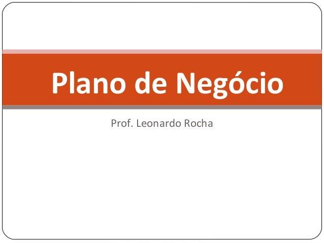 Prof. Leonardo RochaPlano de Negócio